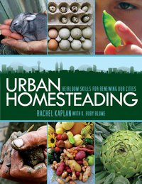 Urban Homesteading: The Book